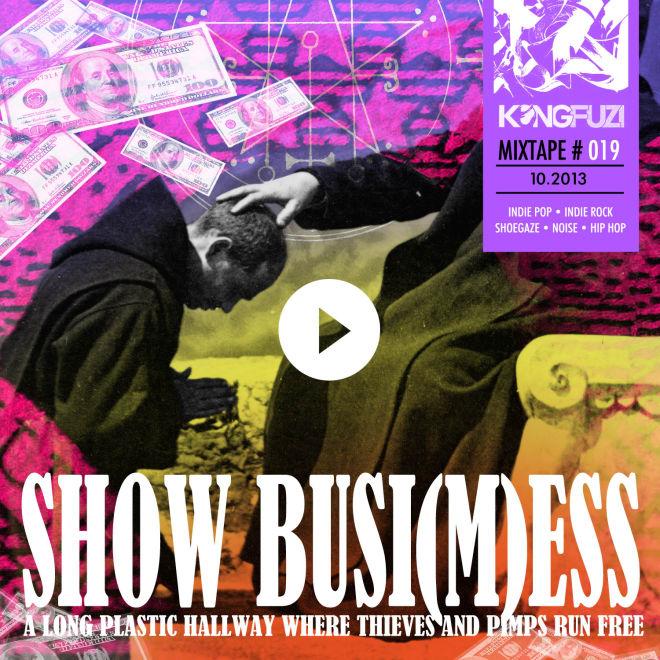 Mixtape KONGFUZI #19: Show Busi[m]ess